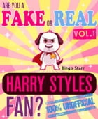 Are You a Fake or Real Harry Styles Fan? Volume 1: The 100% Unofficial Quiz and Facts Trivia Travel Set Game by Bingo Starr