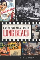 Location Filming in Long Beach by Tim Grobaty