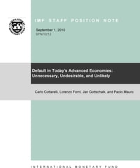 Default in Today's Advanced Economies: Unnecessary, Undesirable, and Unlikely