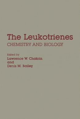 Book The Leukotrienes: Chemistry and Biology by Chakrin, Lawrence