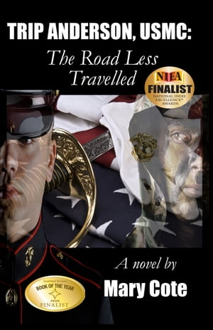 Trip Anderson, USMC: The Road Less Travelled by Mary Cote
