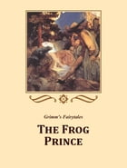 The Frog Prince by Grimm's Fairytales