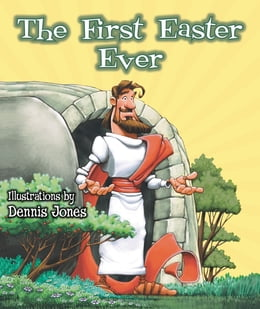 Book The First Easter Ever by Dennis Jones