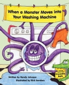 When a Monster Moves into Your Washing Machine by Randy Johnson
