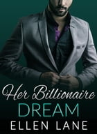 Her Billionaire Dream by Ellen Lane