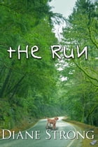 The Run: The Running Suspense Series #1 by Diane Strong