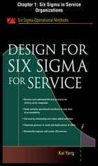Design for Six Sigma for Service, Chapter 1 - Six Sigma in Service Organizations by Kai Yang