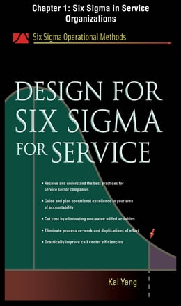 Book Design for Six Sigma for Service, Chapter 1 - Six Sigma in Service Organizations by Kai Yang