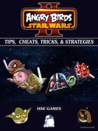 Angry Birds Star Wars 2 Tips, Cheats, Tricks, & Strategies by HSE Games