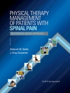 Physical Therapy Management of Patients With Spinal Pain: An Evidence-Based Approach by Deborah Stetts