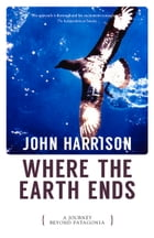 Where the Earth Ends by John Harrison