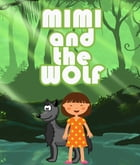 Mimi and the Wolf: Children's Books for Fun Life Lessons by Speedy Publishing