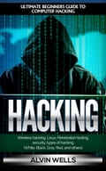 Hacking: Ultimate Beginners Guide to Computer Hacking: Wireless Hacking, Linux, Penetration Testing, Security, Types of Hacking (White, Black, Gray, Red, and Others) a04243ce-391e-4f14-be31-144e0ccfec87