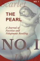 The Pearl - A Journal of Facetiae and Voluptuous Reading - No. 1 by Various