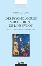 Des psychologues sur le front de l'insertion by Christian LAVAL