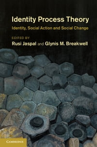 Identity Process Theory: Identity, Social Action and Social Change