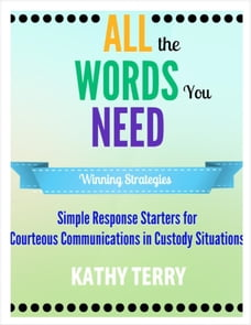 All the Words You Need: Simple Response Starters for Courteous Communications in Custody Situations