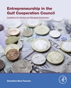 Entrepreneurship in the Gulf Cooperation Council: Guidelines for Starting and Managing Businesses by Alexandrina Maria Pauceanu
