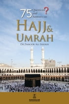 75 Questions & Answers on Hajj And Umrah by Dr. Zahoor Ali Shaikh