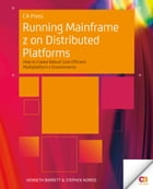 Running Mainframe z on Distributed Platforms: How to Create Robust Cost-Efficient Multiplatform z…