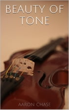 Beauty of Tone - Violin Bow Arm Exercises by Aaron Chase