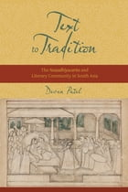 Text to Tradition: The Naisadhiyacarita and Literary Community in South Asia by Deven M. Patel