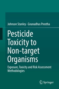 Pesticide Toxicity to Non-target Organisms: Exposure, Toxicity and Risk Assessment Methodologies