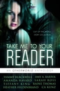Take Me To Your Reader: An Otherworld Anthology 20908682-965a-47fd-868b-d81090626937