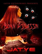 Born Assassin by Jatye