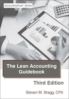 Lean Accounting Guidebook: Third Edition: How to Create a World-Class Accounting Department by Steven Bragg