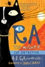 Ra the Mighty: Cat Detective Cover Image