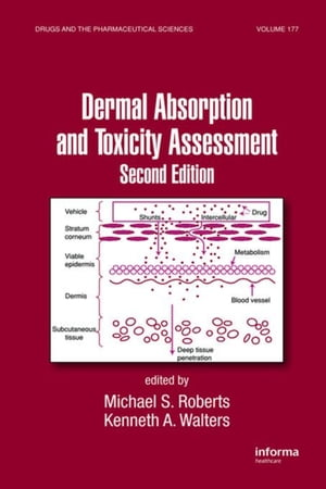 Dermal Absorption and Toxicity Assessment,  Second Edition