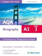 AQA A2 Geography Student Unit Guide New Edition: Unit 3 Contemporary Geographical Issues