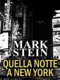 9788826494777 - Mark Stein: Quella notte a New York - Libro
