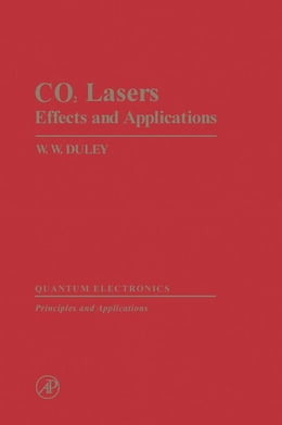 Book CO2 Lasers Effects and Applications by Duley, W