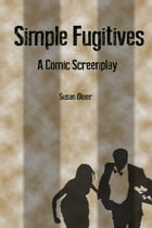 Simple Fugitives by Susan Oloier