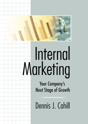 Internal Marketing Your Company's Next Stage of Growth