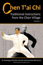 Chen T'ai Chi: Traditional Instructions from the Chen Village, Vol. 1 by Michael DeMarco