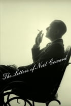 The Letters of Noel Coward Cover Image