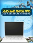 Seasonal Marketing for Online Businesses by Calvin Woon & Patricia Lin