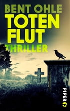 Totenflut: Thriller by Bent Ohle