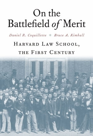 On the Battlefield of Merit Harvard Law School,  the First Century