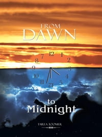 From Dawn to Midnight