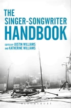 The Singer-Songwriter Handbook by Lecturer in Music Justin Williams
