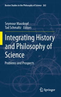 Integrating History and Philosophy of Science: Problems and Prospects