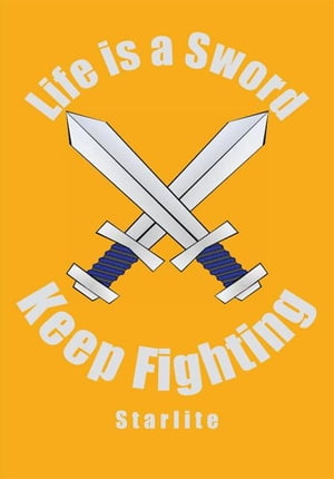 Life Is a Sword, Keep Fighting