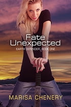Fate Unexpected by Marisa Chenery