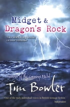 Midget and Dragon's Rock by Tim Bowler