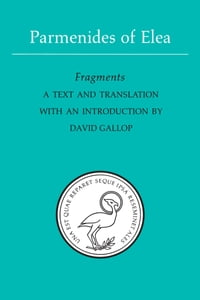 Parmenides of Elea: A text and translation with an introduction