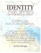 Identity Deleted: A Compelling, True Story of Survival by Ted J. Van Der Zalm